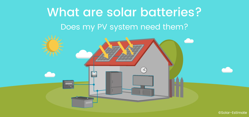 What are solar batteries? Does my PV system need them