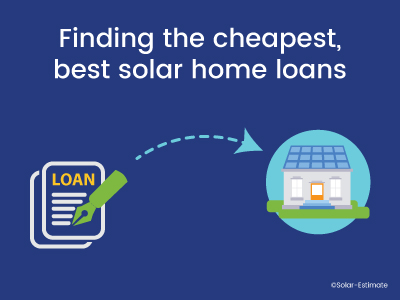 Finding the cheapest, best solar home loans